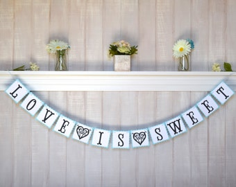 Love is Sweet Banner - Bridal Shower Decoration - Paper Garland - Customizable Colors - Wedding Decor - Engagement Photo Prop - Candy Bar