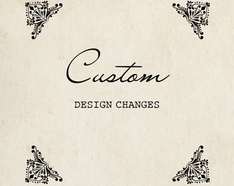Custom Design Changes
