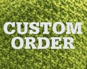 Custom order for Erin