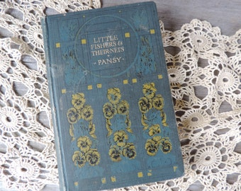 Little Fishers & Their Nets by Pansy Published in London Warwick House 1908