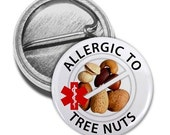Allergic to TREE NUTS Medical Alert Pinback Button Badge (Choose Size)