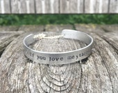 """Dark Tower """"If you love me, then love me"""" - aluminum  3/8"""" x 6"""" bracelet cuff with heart charm and magnetic clasp, Dark Tower Jewelry"""