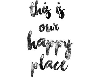 This is Our Happy Place, Printable Wall Art, Typography Print, Minimal Black & White