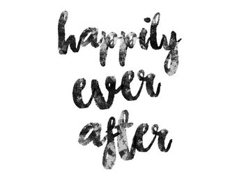 Happily Ever After, Printable Wall Art, Typography Print, Minimal Black & White