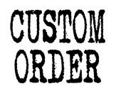 Custom order for Victoria Drake