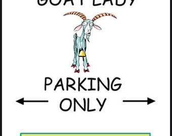 Crazy Goat Lady Parking Sign