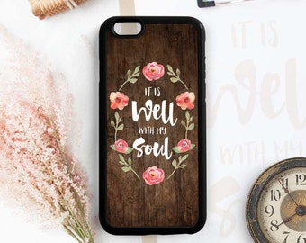 It is well with my soul, Christian Hymn Quote iPhone 6 7 plus SE 5s 5c 4s Case, Samsung Galaxy s7 s6 Edge s5 s4 Case, Note 3 4 5 case Qt04