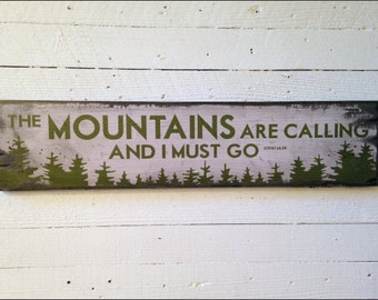 The Mountains Are Calling And I Must Go, Handcrafted Rustic Wood Sign, Mountain Decor for Home and Cabin, 1041