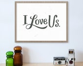 I Love Us Sign Anniversary Gift, Love Sign, I Love You, Valentines Day, Couples Home Decor, Typography Print, Bedroom Decor, Art Print