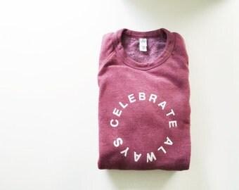 Celebrate Always Circle Sweatshirt