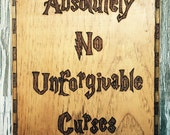 Absoluely  No Unforgivable Curses- Handmade Plaque