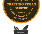 COMING SOON! Melt, Mix, Pour Crafting Vegan Makeup Recipes Book 2 (Estimated Release Date: March 2016)