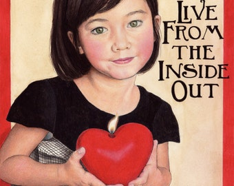 Live From the Inside Out 8X10 Print