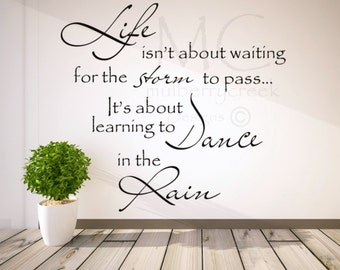 Learn to Dance in the Rain Wall Decal, Inspirational Quotes, Waiting for the Storm to Pass Quote, Wall Decals, Wall Decor, Dance Quotes