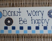 Reserved for penny Wooden Donut Worry Be Happy Personalized Sign