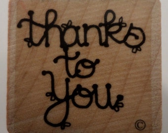Thanks To You Thank You Appreciation Wooden Rubber Stamp