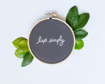 Live Simply Phrase Hand Embroidered Minimal Gray and White Wall Art Home Office Decor Gifts Under 20