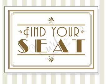 Printable Art Deco Find Your Seat Sign, Gold Reception Sign, Party Sign, 5x7 Wedding Signage