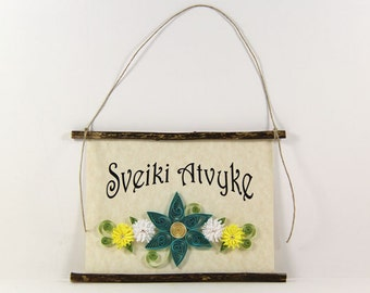 Sveiki Atvyke, Lithuanian Welcome, Paper Quilled Lithuanian Welcome Sign, 3D Quilled Banner, Rustic Delicate Wall Decor, Lithuania Art Gift