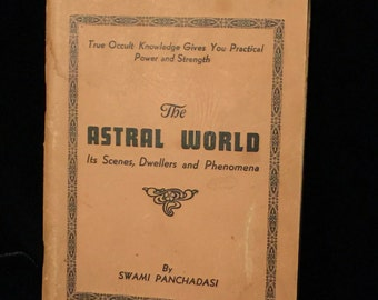 THE ASTRAL WORLD Its Scenes, Dwellers and Phenomena Occult Manual at Gothic Rose Antiques