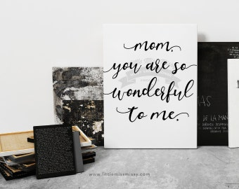 Two, Mom, You are so wonderful to me, Instant Download, Mothers Day Gift, Art by Little Miss Missy