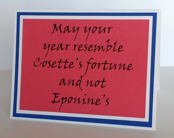 May your year resemble Cosette's fortune and not Eponine's-  French flag blue, red and white Card or Poster - Les Miserables Inspired