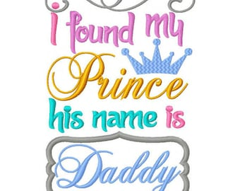I Found My Prince, His Name is Daddy Embroiderd Shirt perfect for a Disney trip
