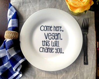 Come Here, Vegan This Will Change You Hand Painted Dinner Plate