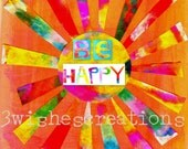 Be Happy Sun  (8 x 10)  print