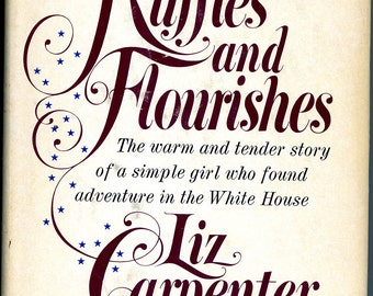LBJ Presidential History -Kennedy Assassination - Ruffles and Flourishes - Autobiography of Liz Carpenter - 1960s - Presidential Staff
