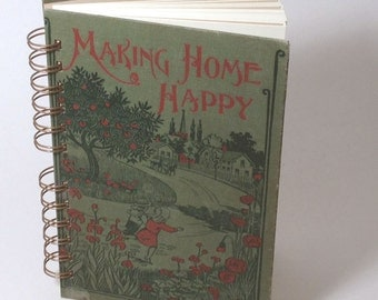 1898 MAKING HOME HAPPY Handmade Journal Vintage Upcycled Book