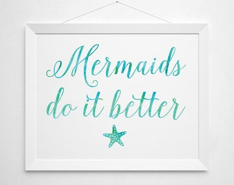 Mermaids do it better Printable - mermaid quote modern beach surf teen girls surfer girl bedroom decor clean sea ocean white aqua turquoise