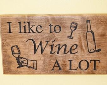 Custom plaque - I like to Wine A Lot