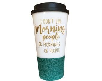 Morning people glitter coffee mug to go cup