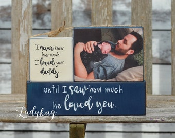 I never knew how much I loved your daddy until I saw how much he loved you. Father's day set of blocks By Ladybug design by Eu