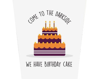 Come To The Darkside, We Have Birthday Cake Birthday Card