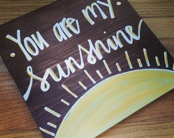 You Are My Sunshine sign - rustic wooden sign