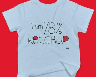 I'm 78% Ketchup childrens' organic cotton t shirt