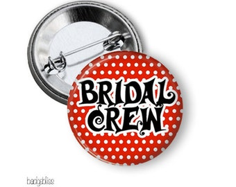 Bridal crew pinback button badges  for bachelorette party