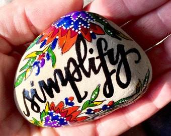 Simplify / painted rocks / painted stones / paperweights / rock art / relax / affirmations / word for the year / rocks