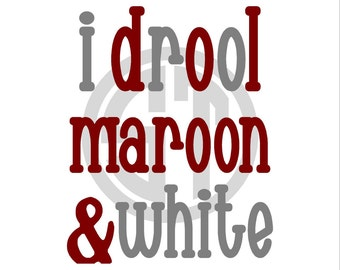 I Drool Maroon & White Embroidery Design READY TO SEW