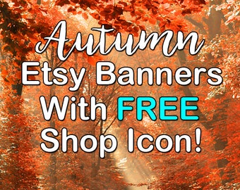 NEW!  FALL - AUTUMN Etsy Banners, Fall Color Banners, Autumn Shop Banners, Premade Fall Banners, Autumn, Leaves, Etsy Large Cover Banner