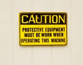 RESERVED for Michael - Vintage Metal Sign - CAUTION Protective Equipment Must Be Worn