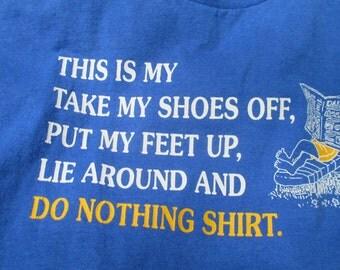 Vintage 1980s Funny Tee Shirt Do Nothing Tee Shirt Mens Lazy Tee Shirt