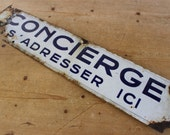 "French Vintage Enamel Sign....27"" x 6""....Rusty, Crusty and RARE."