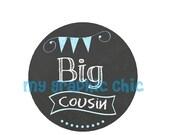 HUGE SALE Sale Big Cousin Chalkboard Banner Iron On Transfer  for T shirt Digital Pdf File Instant Download