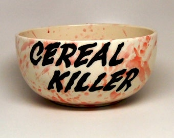 "Cereal Killer Cereal Bowl, Cereal Killer, Bowl, Serving Bowl, Dinnerware, Play-on-Words ""Cereal Killer"", Gift"