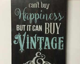 Money Can't Buy Happiness Vintage  PAINTED Wood Sign not Vinyl
