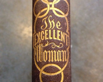 The Excellent Woman, As Described in the Book of Proverbs 1863 rare original hardback illustrated!  Religious critique of 19th century women