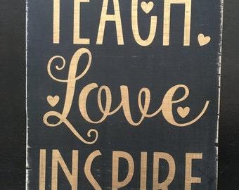 "Teach Love Inspire-Teacher Gift-Teach-Love-Inspire-7.25x10"""
